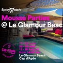 SpicyMatch Mousse Weeks @ Le Glamour Beach